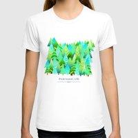 portland T-shirts featuring Portland by Maura McGonagle