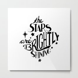 The Stars are Brightly Shining Metal Print