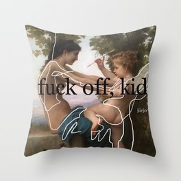 f*ck off kid! Throw Pillow