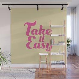 TAKE IT EASY Wall Mural