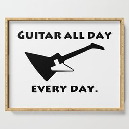 Guitar All Day Every Day Guitarist Serving Tray