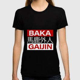 Baka Gaijin Stupid Foreigner for Japanese Gift T-shirt
