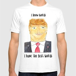 Illustration: I Know Words, I Have the Best Words - Donald Trump T-shirt