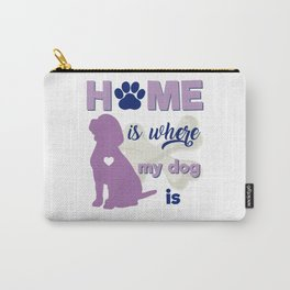 Home is where my dog ir / beagle Carry-All Pouch