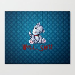 Well...Shit Canvas Print