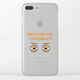 What Are You Looking At Eyes Clear iPhone Case