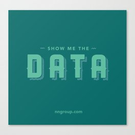 Show Me The Data Canvas Print