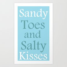 Sandy toes and salty kisses- the sea Art Print