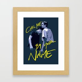 Call Me by Your Name Framed Art Print