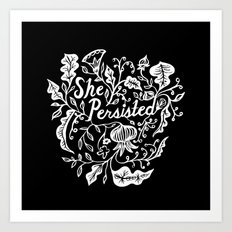 She Persisted in Bloom - black Art Print