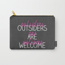 outsiders are welcome! Carry-All Pouch