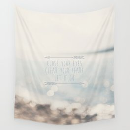 close your eyes ... clear your heart ... let go Wall Tapestry