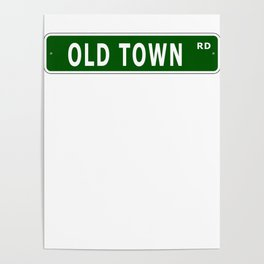 Old Town Rd Street Sign Poster