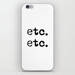 etc. etc. iPhone Skin
