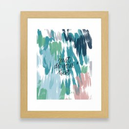 Just do your best Framed Art Print