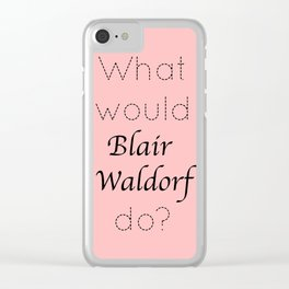 Gossip Girl: What would Blair Waldorf do? - tvshow Clear iPhone Case