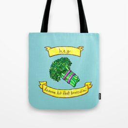 lemme hit that broccolini Tote Bag