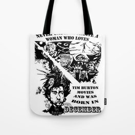 Never Underestimate, a Woman, who Loves, Tim Burton Movies, and was Born in December Tote Bag