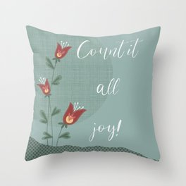 Count it all joy!  Throw Pillow