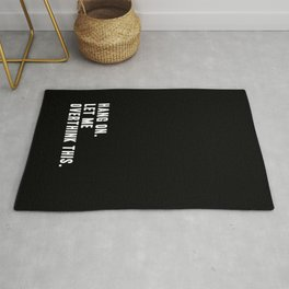 Hang On. Let Me Overthink This. Rug