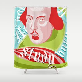 Shakespeare Says Study Shower Curtain