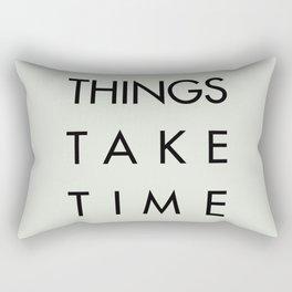 Things take time, set life goals, motivational sentence, work hard, tough times Rectangular Pillow