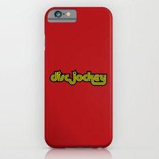 Disc Jockey Music Quote iPhone 6s Slim Case