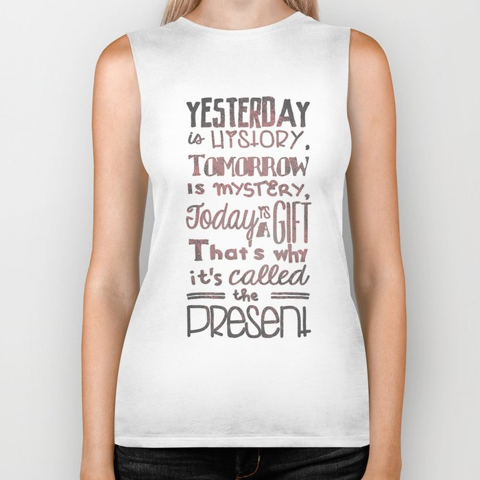 Today is a Gift Biker Tank