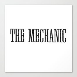 The Mechanic Canvas Print