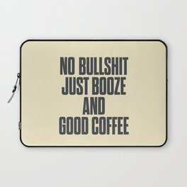 No bullshit, just booze and good coffee, inspirational quote, positive thinking, feelgood Laptop Sleeve