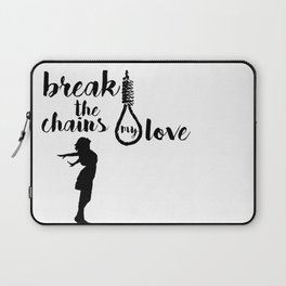 BREAK THE CHAINS Laptop Sleeve