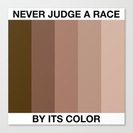Never Judge A Race By Its Color Canvas Print