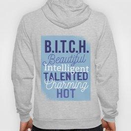 Bitch Beautiful Intelligent Talented Hot Hoody
