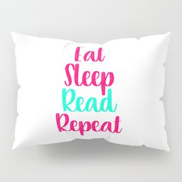 Eat Sleep Read School Library Quote Pillow Sham