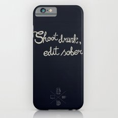 Shoot drunk, edit sober. iPhone 6 Slim Case