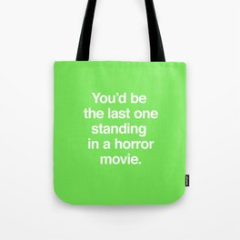 Last One Standing Tote Bag
