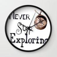 never stop exploring Wall Clocks featuring Never stop exploring by Bridget Davidson