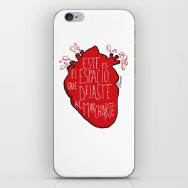 Este es el espacio que dejaste al marcharte (this is the space you left) iPhone Skin