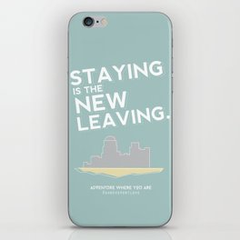 Staying is the New Leaving. iPhone Skin