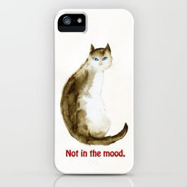 Not in the Mood. iPhone Case