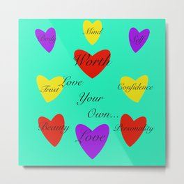 Love Your Own Metal Print