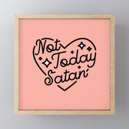 not today satan I Framed Mini Art Print