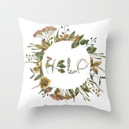 Nature screams - H E L P Throw Pillow