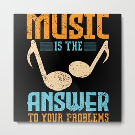 Sound Note The Answer To Your Problem Metal Print