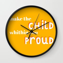 Make the Child Within You Proud | Positive Inspirational, Motivation Quote to Work on your Dreams Wall Clock