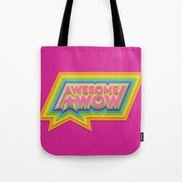 Awesome. Wow. Tote Bag