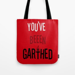 You've Been Garthed Tote Bag