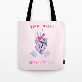 Your heart is unbreakable  Tote Bag
