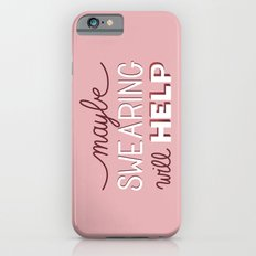 Maybe Swearing will help iPhone 6s Slim Case