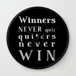Winners NEVER quit Quitters never WIN - motivational quote - Silver text on Black background Wall Clock